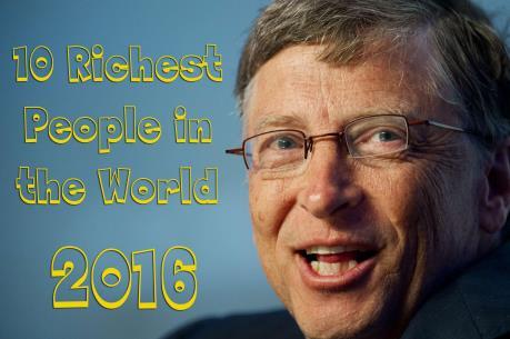 Tạp chí Forbes công bố những người giàu nhất thế giới năm 2016