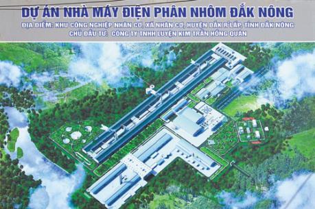 Gỡ khó cho dự án Nhà máy điện phân nhôm Đắk Nông