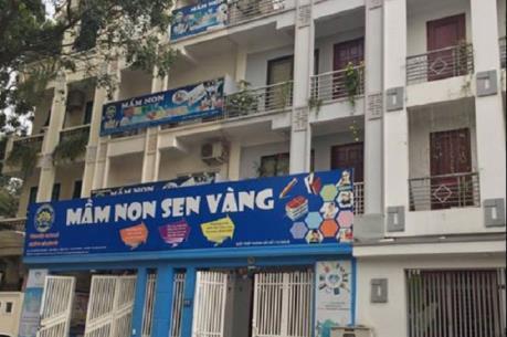 Hà Nội: Chủ cơ sở mầm non Sen Vàng đề xuất xin được giải thể