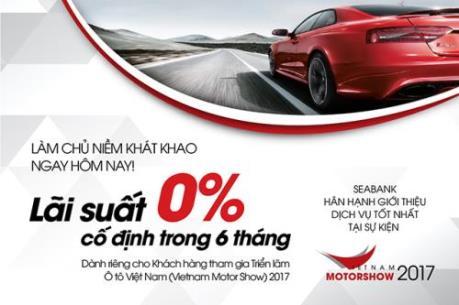 SeABank ưu đãi lãi suất vay mua ô tô tại Vietnam Motorshow 2017