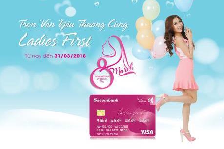 Hoàn tiền cho chủ thẻ Sacombank Visa Ladies First giao dịch dịp 8/3