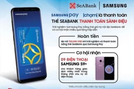 Cơ hội nhận Samsung S9+ cho chủ thẻ SeABank thanh toán qua Samsung Pay