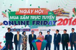 Khai trương chuỗi sự kiện Ngày mua sắm trực tuyến Online Friday 2016