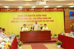 Thủ tướng Nguyễn Xuân Phúc: Xây dựng PVN thành tập đoàn lớn phát triển bền vững