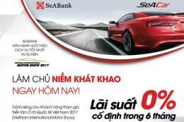 SeABank miễn lãi vay mua xe tại triển lãm Ô tô Quốc tế Việt Nam 2017