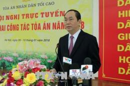 Chủ tịch nước Trần Đại Quang: Tập trung xét xử nghiêm minh các vụ án kinh tế, tham nhũng