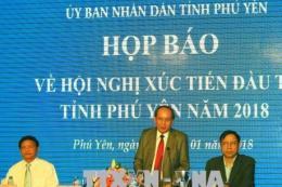 Phú Yên họp báo về tổ chức hội nghị xúc tiến đầu tư năm 2018