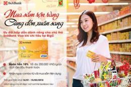 Hoàn tiền lớn cho chủ thẻ SeAbank mua sắm tại Big C