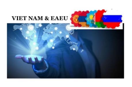 FTA giữa Việt Nam và EAEU đạt hiệu quả rõ ràng