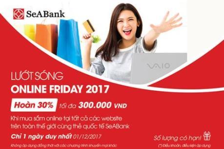 SeABank khuyến mại cực lớn ngày Online Friday 2017
