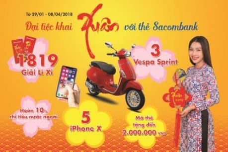 Khai xuân với thẻ Sacombank trúng xe Vespa, iPhone X và hàng trăm giải thưởng giá trị