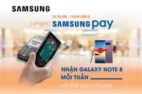 Chủ thẻ Sacombank có thêm cơ hội nhận Galaxy Note 8 khi thanh toán qua Samsung Pay
