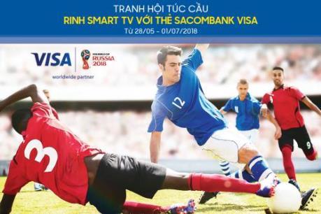 """Chủ thẻ Sacombank Visa nhận """"mưa"""" quà tặng mùa World Cup 2018"""