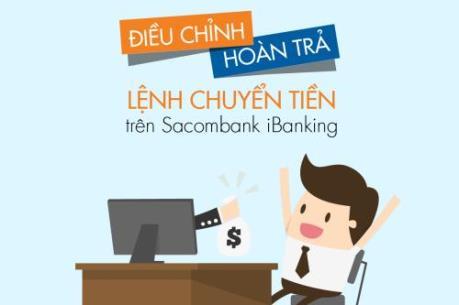 Sacombank cho phép khách hàng hoàn trả lệnh chuyển tiền trên Internet Banking