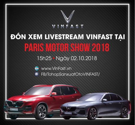 Hôm nay 2/10, xe thương hiệu Việt chính thức ra mắt tại Paris Motor Show 2018