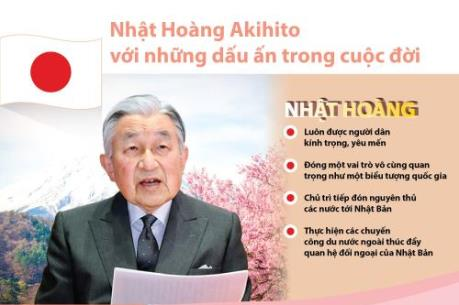 Nhật Hoàng Akihito với những dấu ấn trong cuộc đời