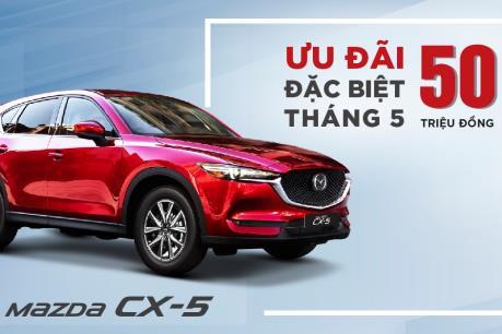 Giá xe ô tô Mazda tháng 5/2019, ưu đãi đến 50 triệu đồng