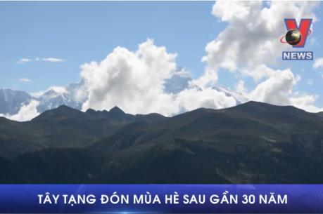 Tây Tạng đón mùa hè sau gần 30 năm