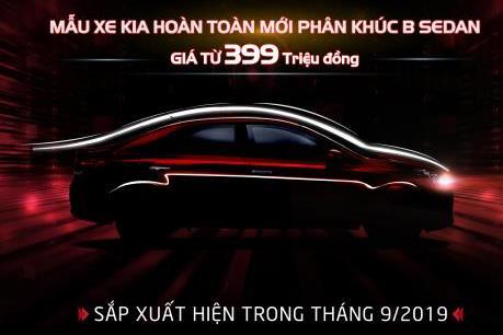 Kia Việt Nam nhận đặt mẫu xe mới phân khúc B-Sedan với giá từ 399 triệu đồng