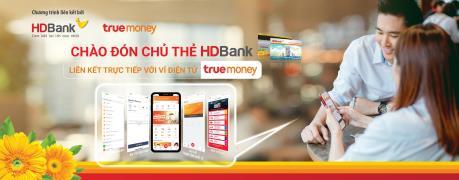HDBank gia tăng trải nghiệm cho khách hàng với ví TrueMoney