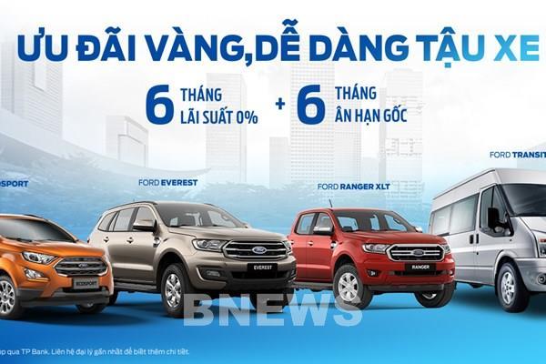 Ford Việt Nam phối hợp với TPBank miễn phí lãi suất cho khách mua xe