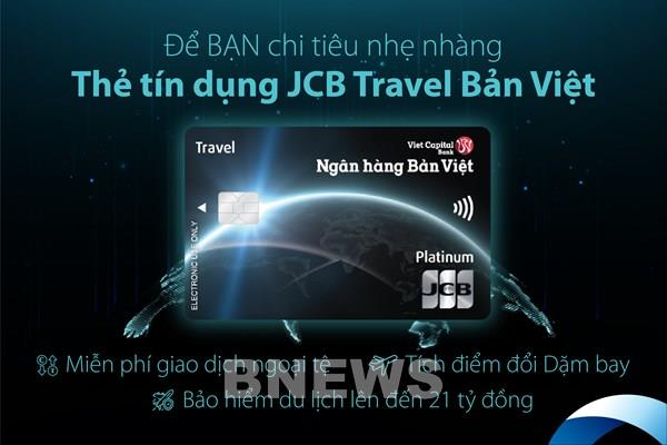 Ngân hàng Bản Việt ra mắt bộ đôi thẻ tín dụng cùng JCB