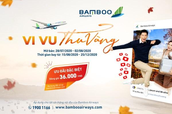 Bamboo Airways bán vé đồng giá 36.000 đồng với chương trình 'Vi vu thu vàng'