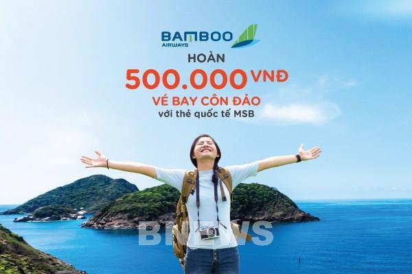 MSB hoàn 500.000 đồng cho chủ thẻ quốc tế mua vé bay Côn Đảo