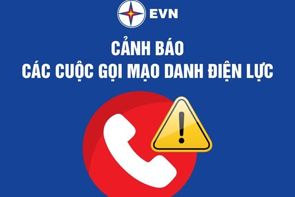 Cảnh báo tình trạng mạo danh công ty điện lực để gọi điện lừa đảo khách hàng