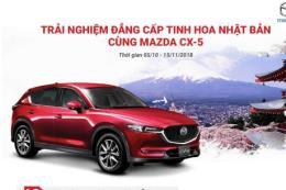 Mua xe Mazda CX-5 nhận chuyến du lịch Nhật Bản