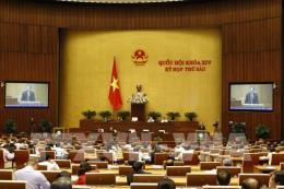 Hôm nay Quốc hội biểu quyết thông qua Nghị quyết phát triển kinh tế - xã hội 2019