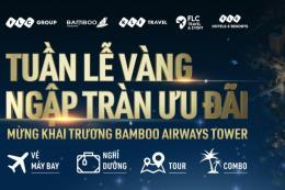 """FLC và Bamboo Airways tung """"bão ưu đãi"""" hàng ngàn tour du lịch đặc biệt"""