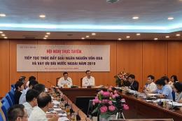 Thúc đẩy giải ngân nguồn vốn ODA và vay ưu đãi nước ngoài