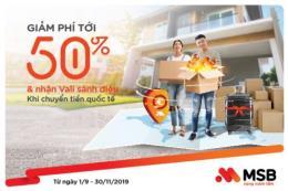 MSB chuyển tiền định cư siêu tốc với ưu đãi giảm phí tới 50%