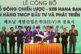 BIDV công bố cổ đông chiến lược nước ngoài đầu tiên KEB Hana Bank