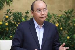 Thủ tướng: Triển khai ngay giải pháp giảm tác động kinh tế của dịch Corona