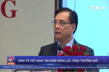 Kinh tế Việt Nam tìm kiếm động lực tăng trưởng mới