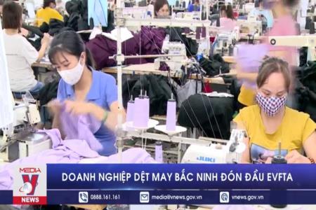 Doanh nghiệp dệt may Bắc Ninh đón đầu EVFTA